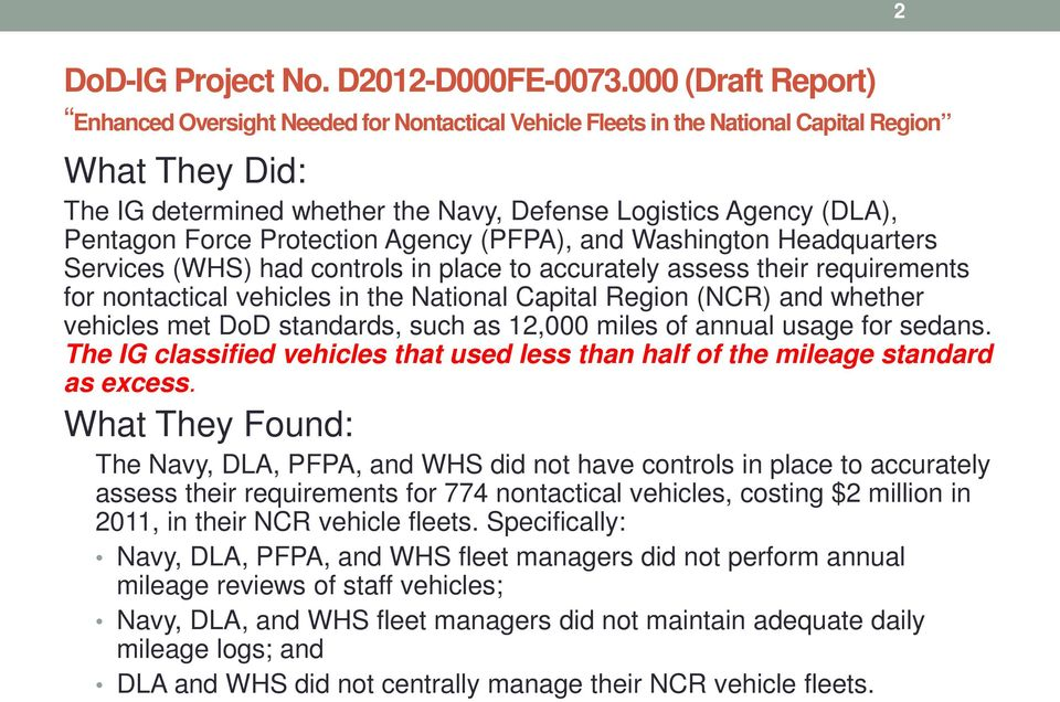 Force Protection Agency (PFPA), and Washington Headquarters Services (WHS) had controls in place to accurately assess their requirements for nontactical vehicles in the National Capital Region (NCR)