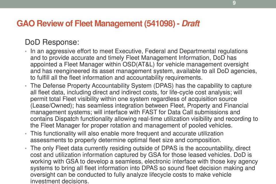 The Defense Property Accountability System (DPAS) has the capability to capture all fleet data, including direct and indirect costs, for life-cycle cost analysis; will permit total Fleet visibility