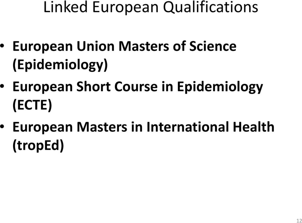 European Short Course in Epidemiology (ECTE)