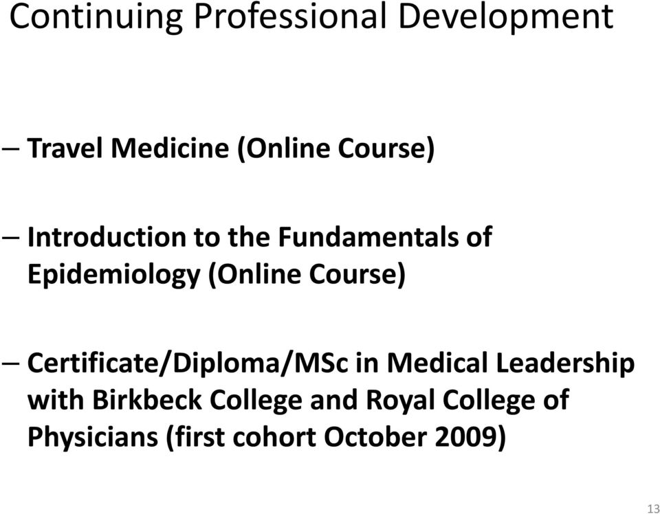 Course) Certificate/Diploma/MSc in Medical Leadership with