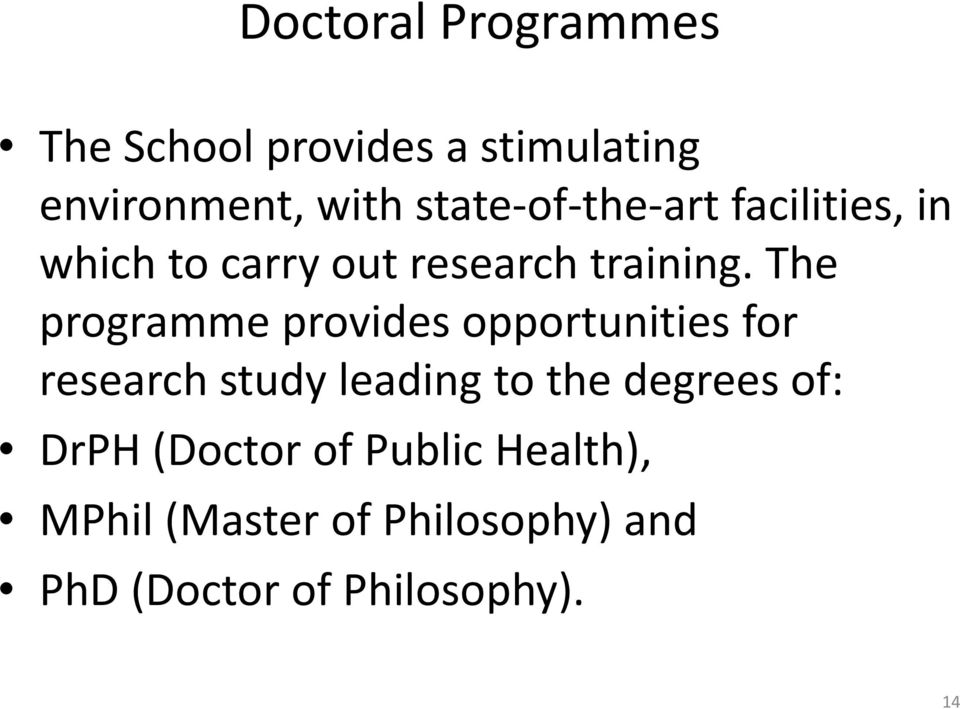 The programme provides opportunities for research study leading to the degrees