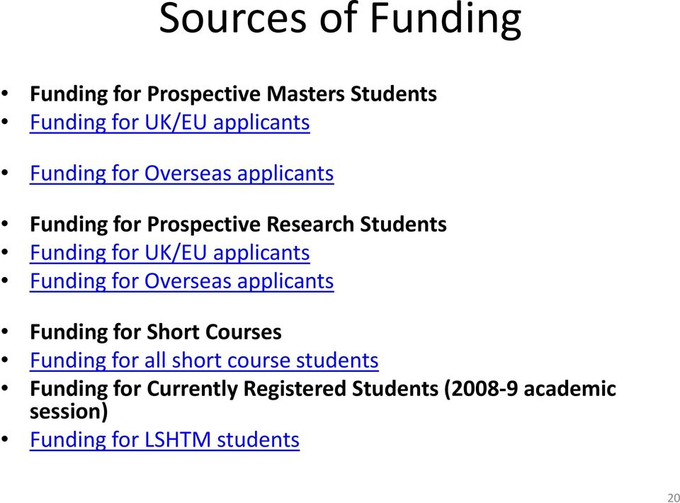 applicants Funding for Overseas applicants Funding for Short Courses Funding for all short
