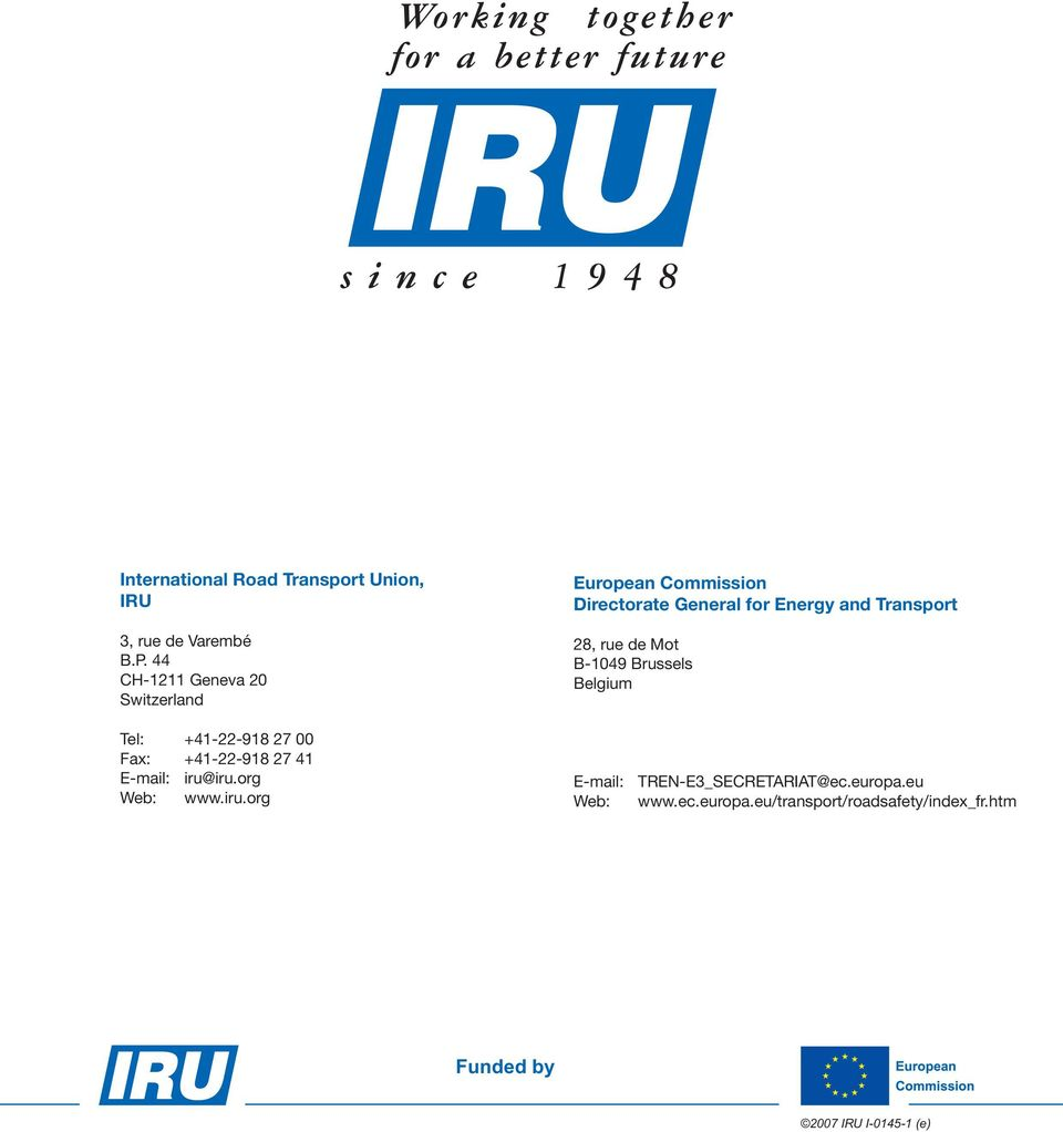 iru.org European Commission Directorate General for Energy and Transport 28, rue de Mot B-1049 Brussels