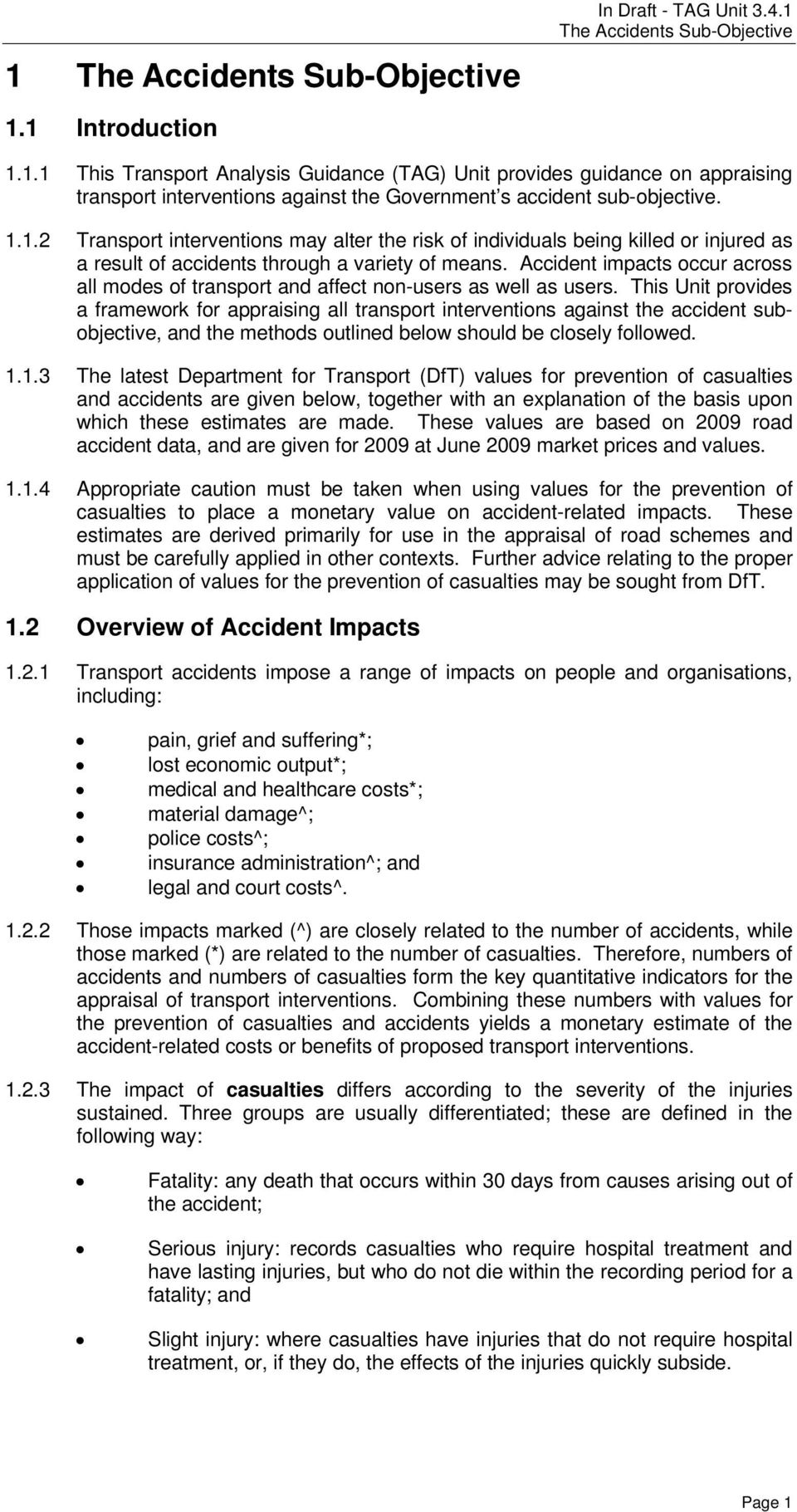 Accident impacts occur across all modes of transport and affect non-users as well as users.