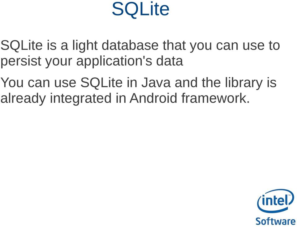 You can use SQLite in Java and the library