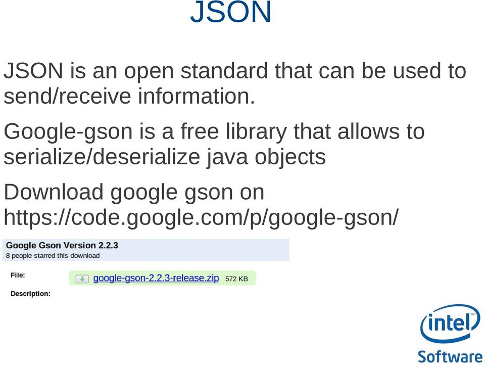 Google-gson is a free library that allows to