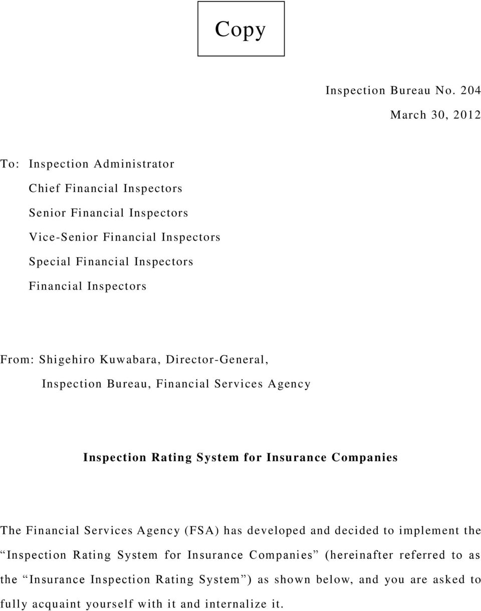 Inspectors Financial Inspectors From: Shigehiro Kuwabara, Director-General, Inspection Bureau, Financial Services Agency Inspection Rating System for