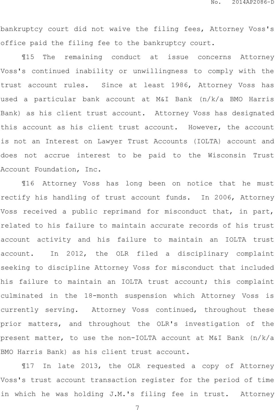 Since at least 1986, Attorney Voss has used a particular bank account at M&I Bank (n/k/a BMO Harris Bank) as his client trust account.
