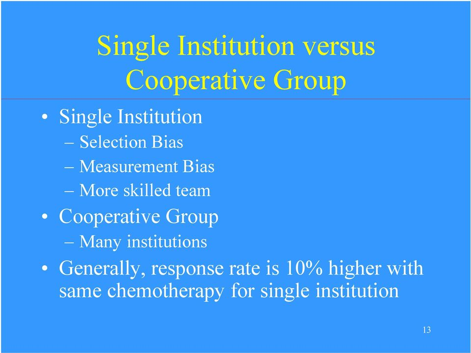 team Cooperative Group Many institutions Generally,
