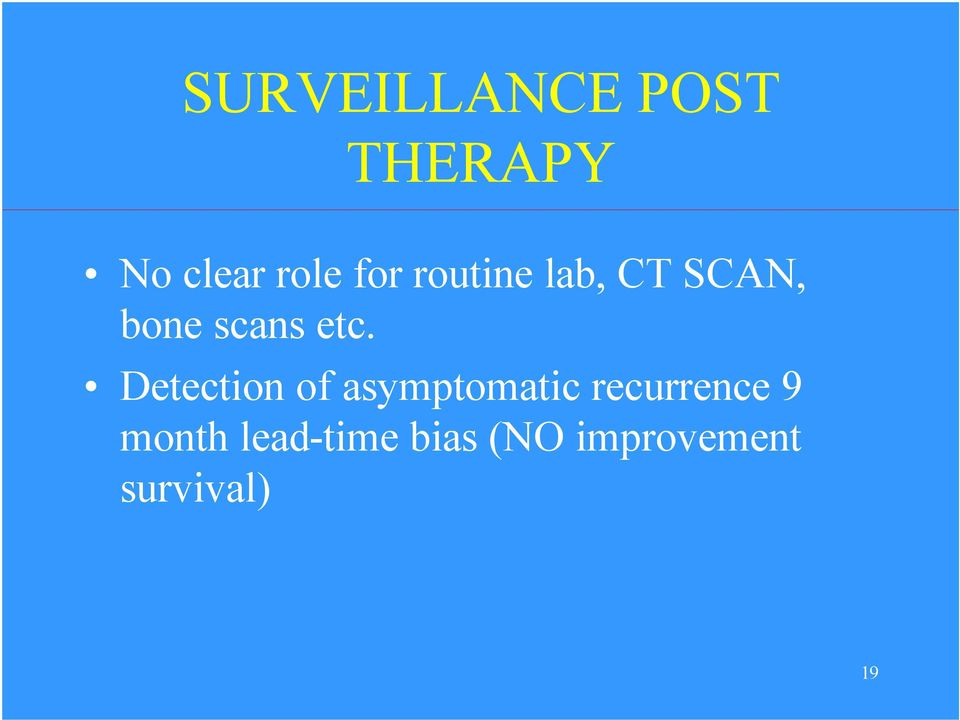Detection of asymptomatic recurrence 9