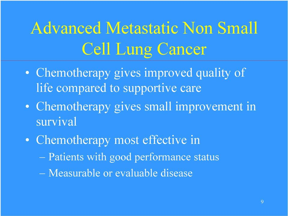 gives small improvement in survival Chemotherapy most effective in