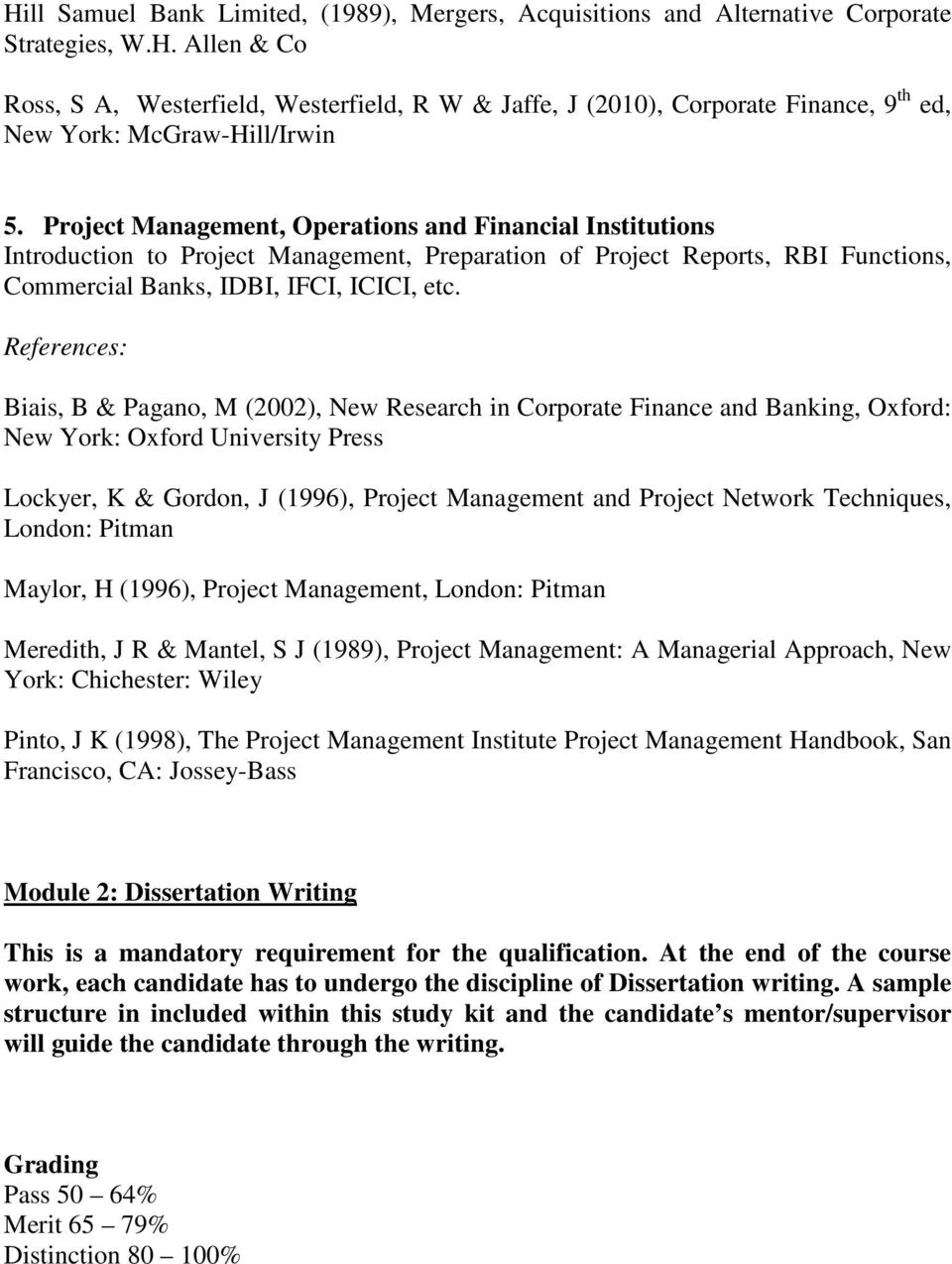Biais, B & Pagano, M (2002), New Research in Corporate Finance and Banking, Oxford: New York: Oxford University Press Lockyer, K & Gordon, J (1996), Project Management and Project Network Techniques,
