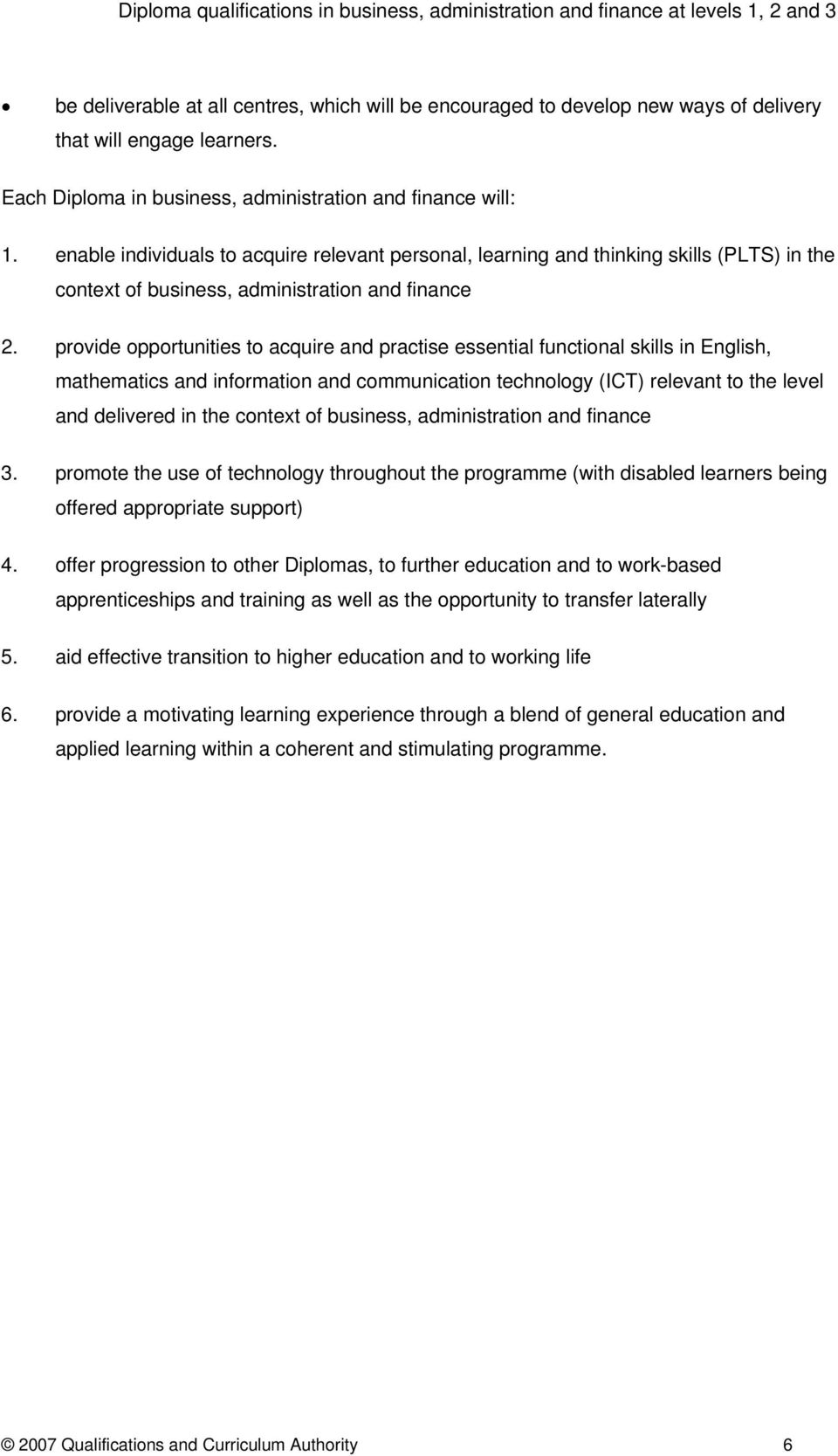 provide opportunities to acquire and practise essential functional skills in English, mathematics and information and communication technology (ICT) relevant to the level and delivered in the context