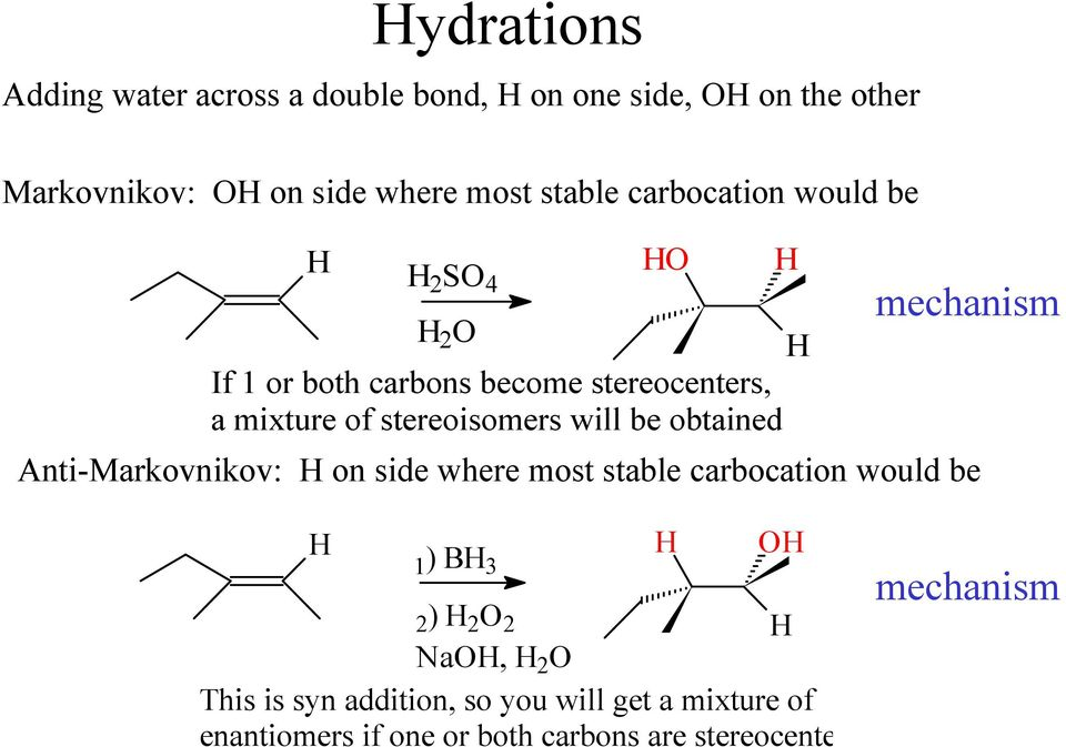 both carbons become stereocenters, a mixture of stereoisomers will be obtained mechanism 1) B 3 2) 2 2 Na, 2