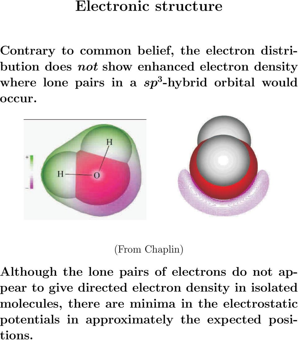 (From Chaplin) Although the lone pairs of electrons do not appear to give directed electron