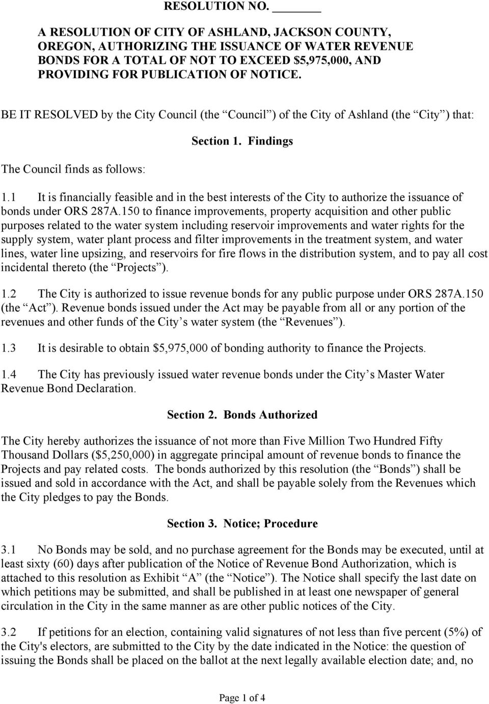 BE IT RESOLVED by the City Council (the Council ) of the City of Ashland (the City ) that: The Council finds as follows: Section 1. Findings 1.