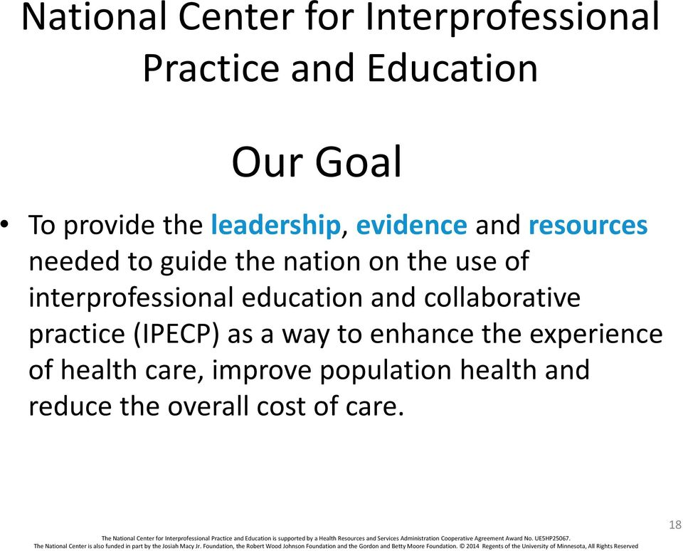 The National Center for Interprofessional Practice and Education is supported by a Health Resources and Services Administration Cooperative Agreement Award No. UE5HP25067.