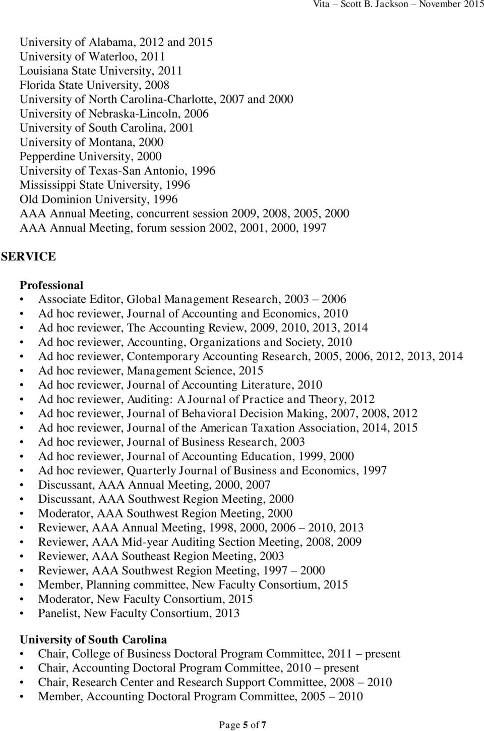 University, 1996 AAA Annual Meeting, concurrent session 2009, 2008, 2005, 2000 AAA Annual Meeting, forum session 2002, 2001, 2000, 1997 SERVICE Professional Associate Editor, Global Management