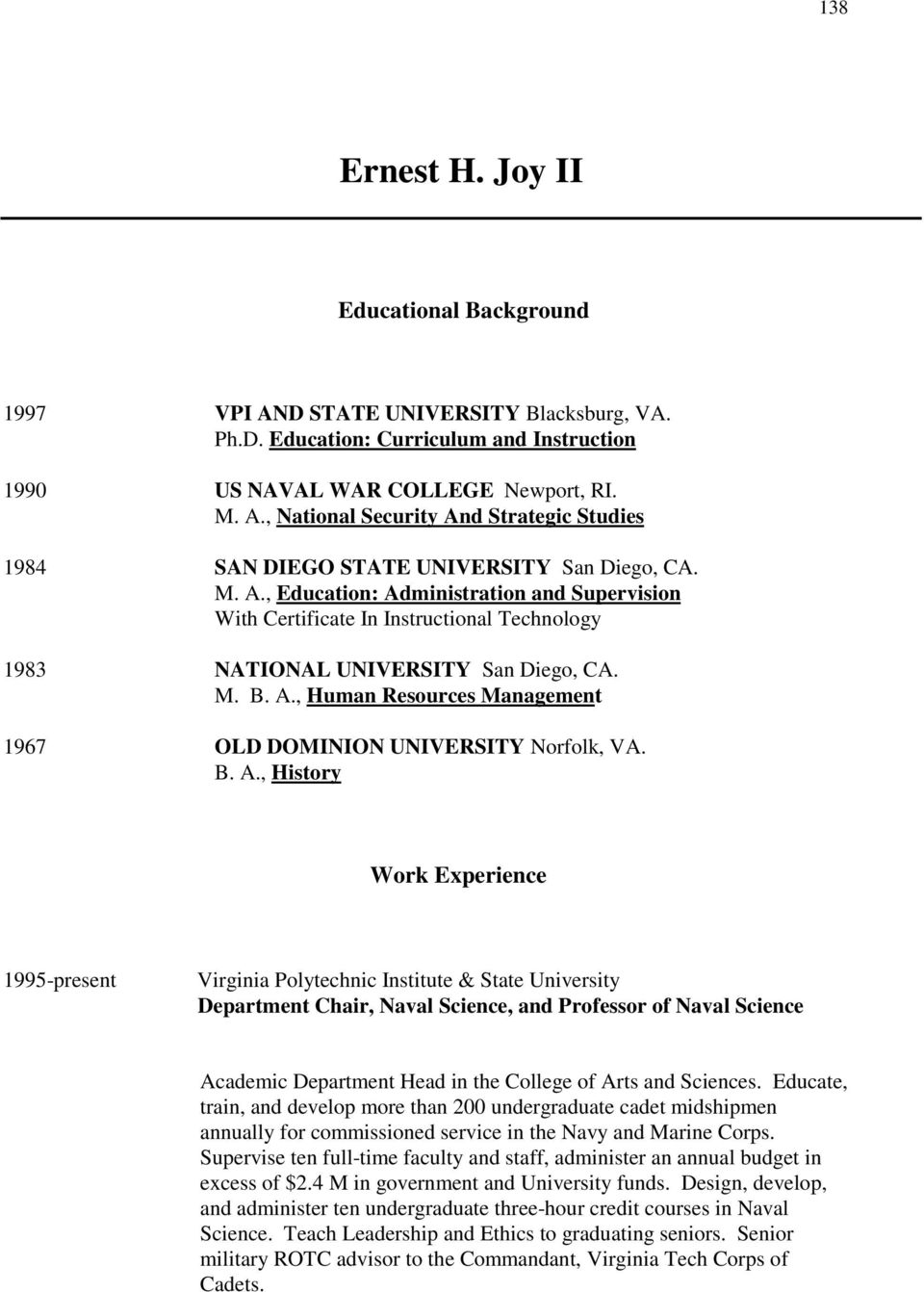 B. A., History Work Experience 1995-present Virginia Polytechnic Institute & State University Department Chair, Naval Science, and Professor of Naval Science Academic Department Head in the College