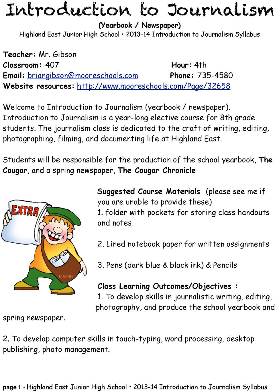 Introduction to Journalism is a year-long elective course for 8th grade students.
