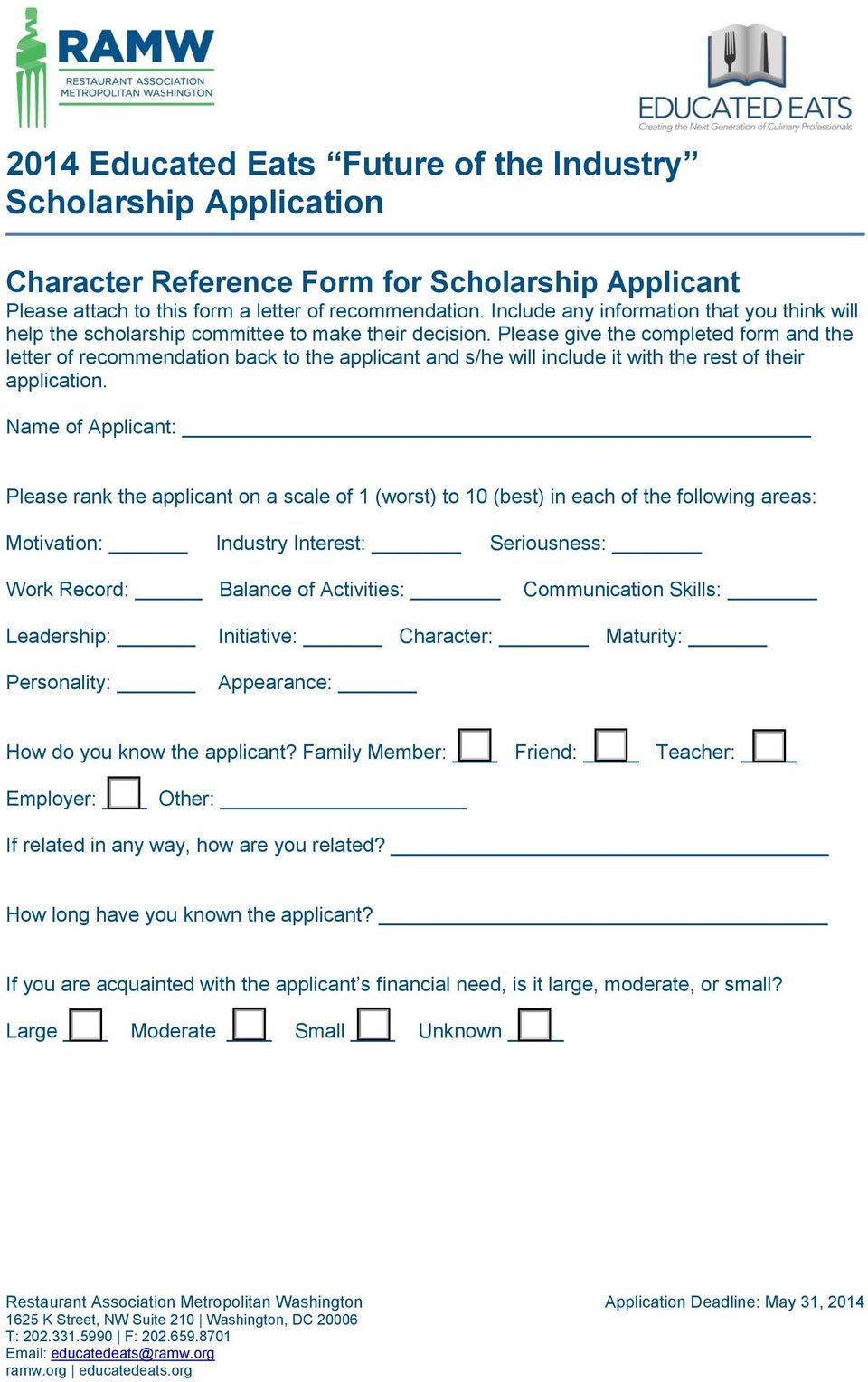 Please give the completed form and the letter of recommendation back to the applicant and s/he will include it with the rest of their application.
