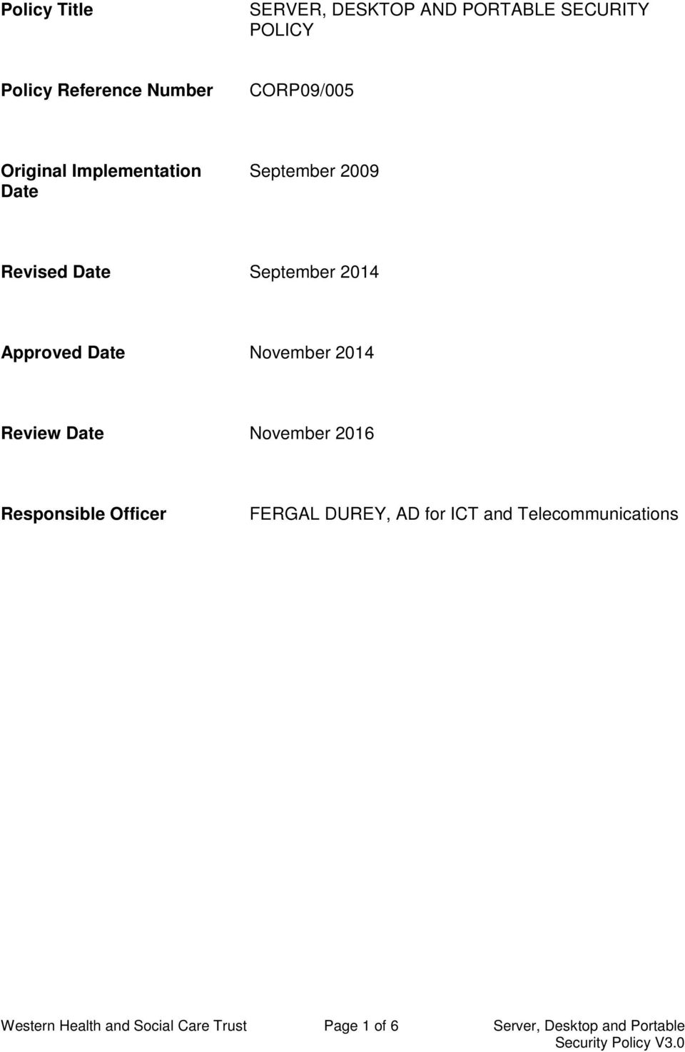Approved Date November 2014 Review Date November 2016 Responsible Officer FERGAL DUREY, AD