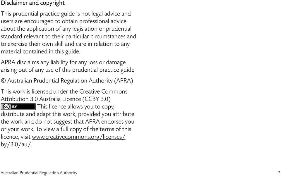APRA disclaims any liability for any loss or damage arising out of any use of this prudential practice guide.