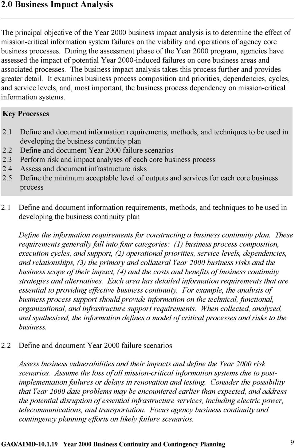 During the assessment phase of the Year 2000 program, agencies have assessed the impact of potential Year 2000-induced failures on core business areas and associated processes.