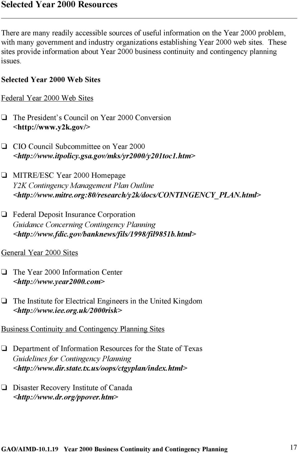 Selected Year 2000 Web Sites Federal Year 2000 Web Sites The President s Council on Year 2000 Conversion <http://www.y2k.gov/> CIO Council Subcommittee on Year 2000 <http://www.itpolicy.gsa.