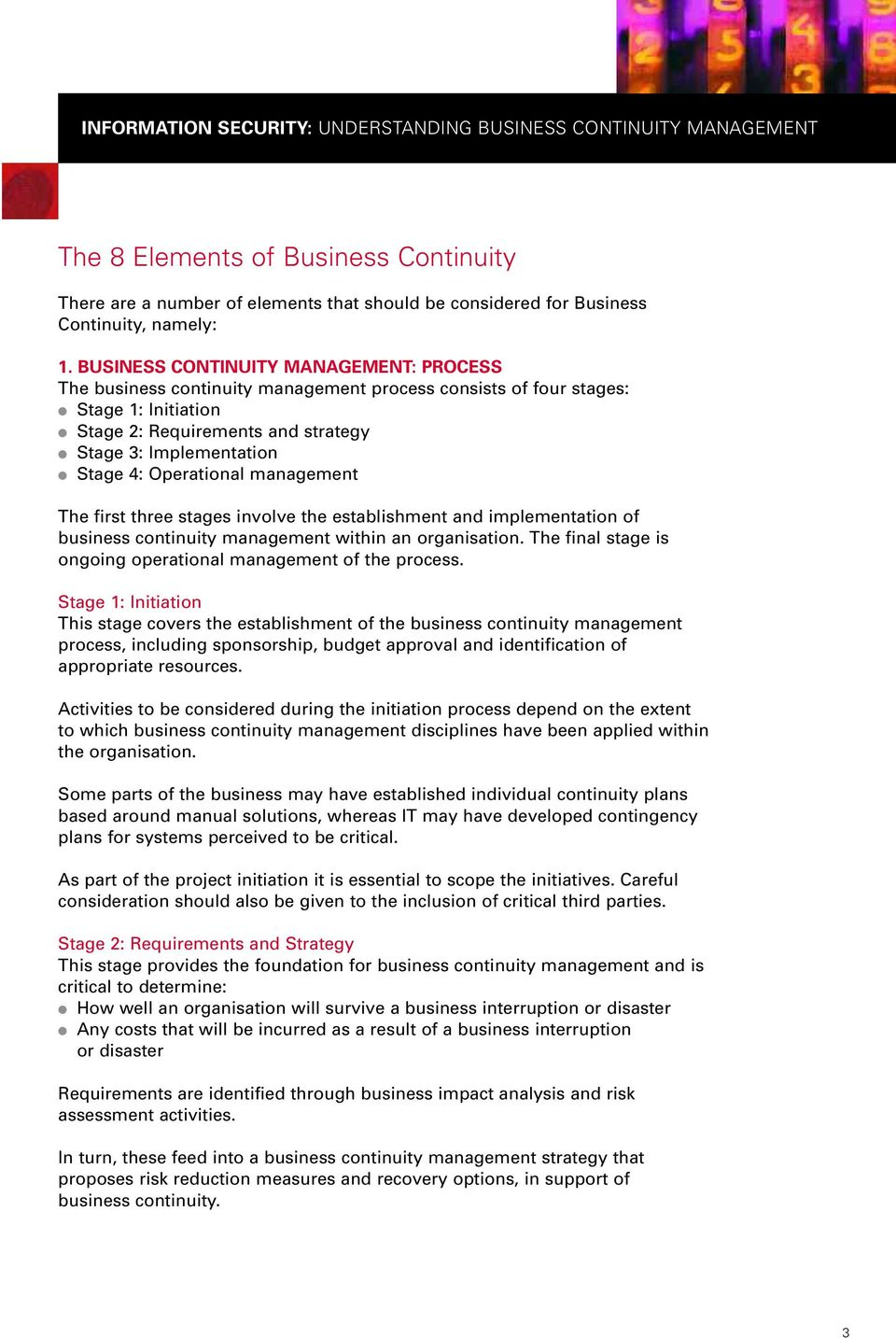 Operational management The first three stages involve the establishment and implementation of business continuity management within an organisation.