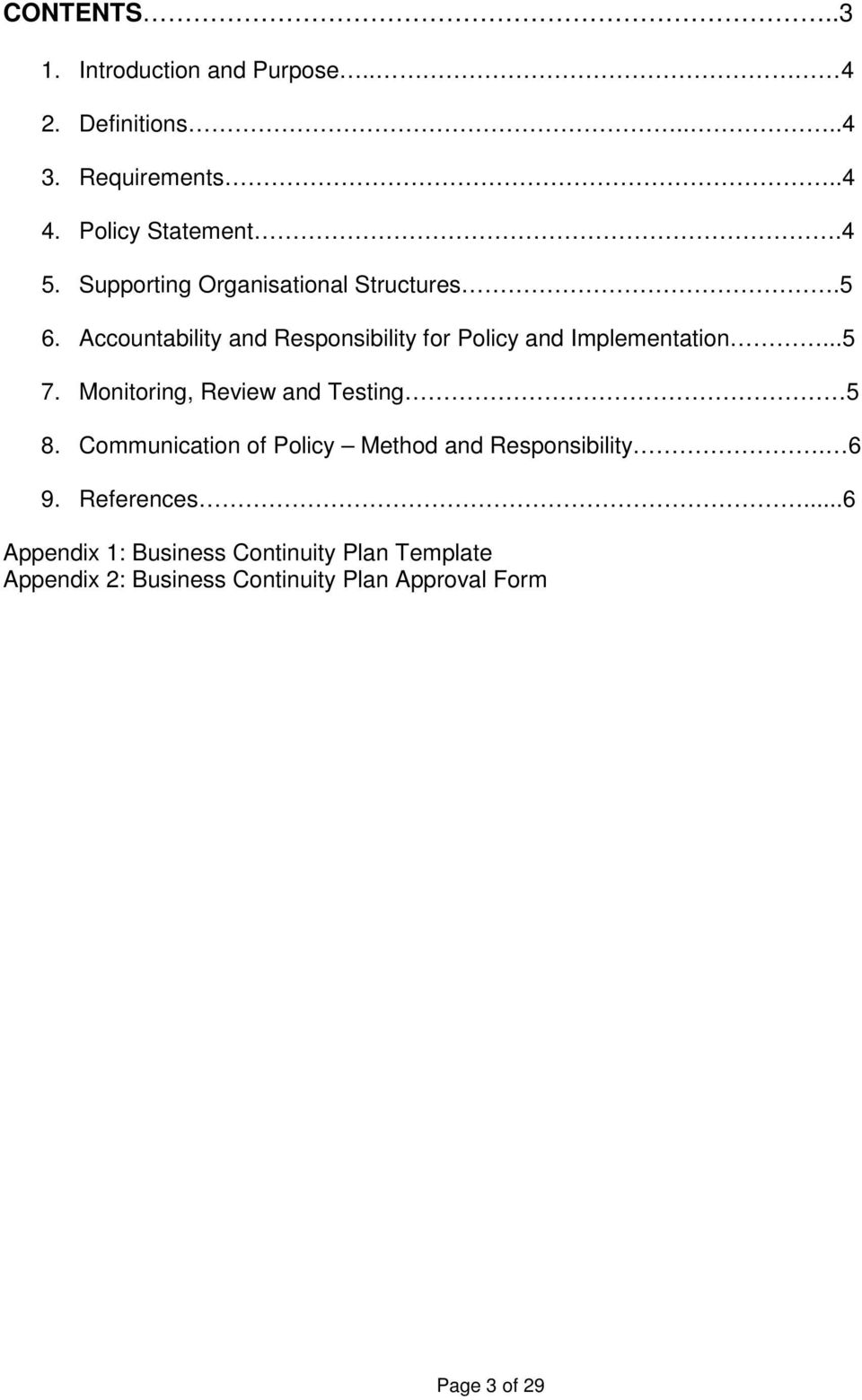 Monitoring, Review and Testing 5 8. Communication of Policy Method and Responsibility. 6 9. References.