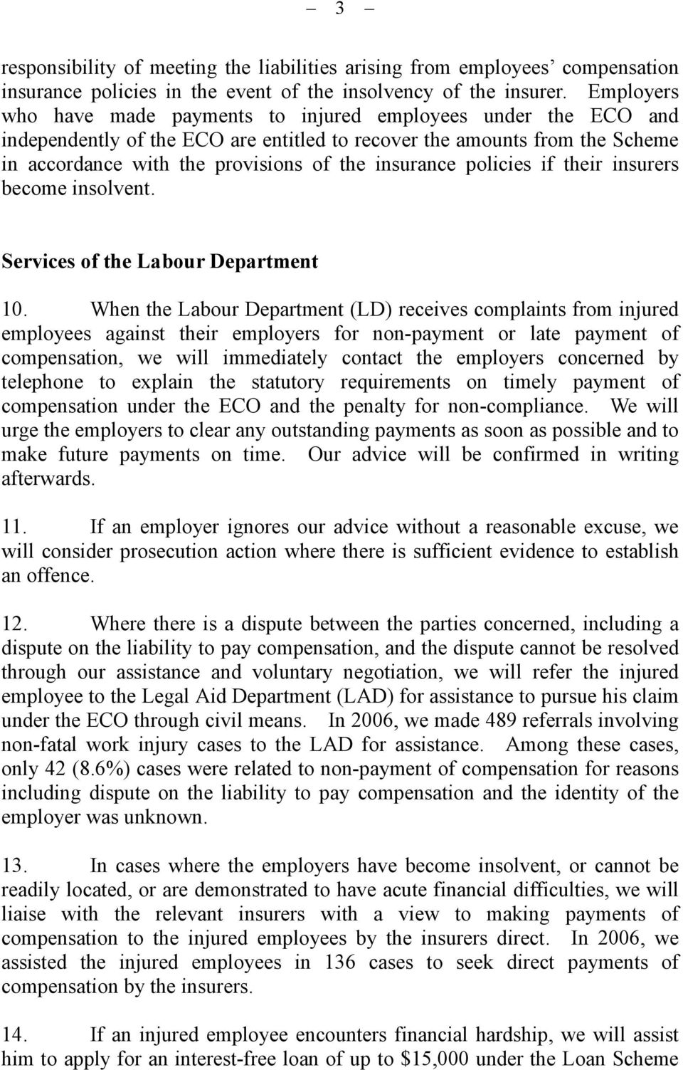 policies if their insurers become insolvent. Services of the Labour Department 10.
