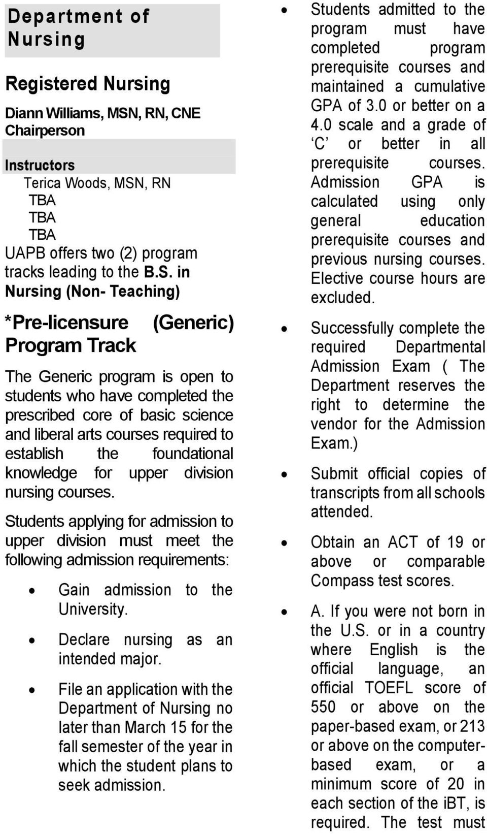 , RN TBA TBA TBA UAPB offers two (2) program tracks leading to the B.S.