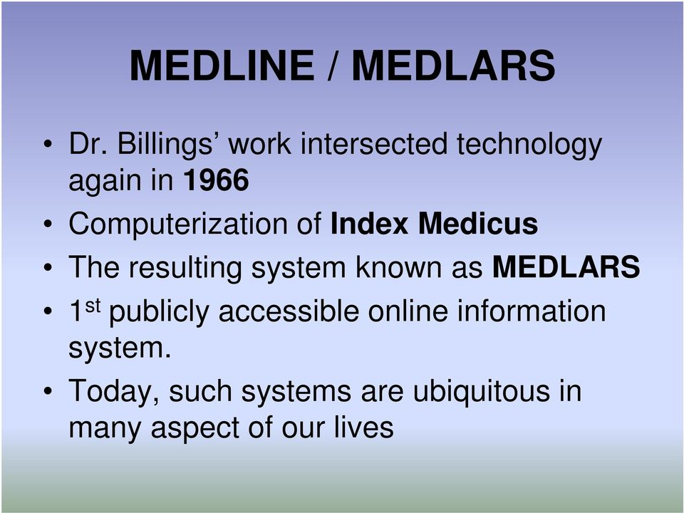Computerization of Index Medicus The resulting system known as