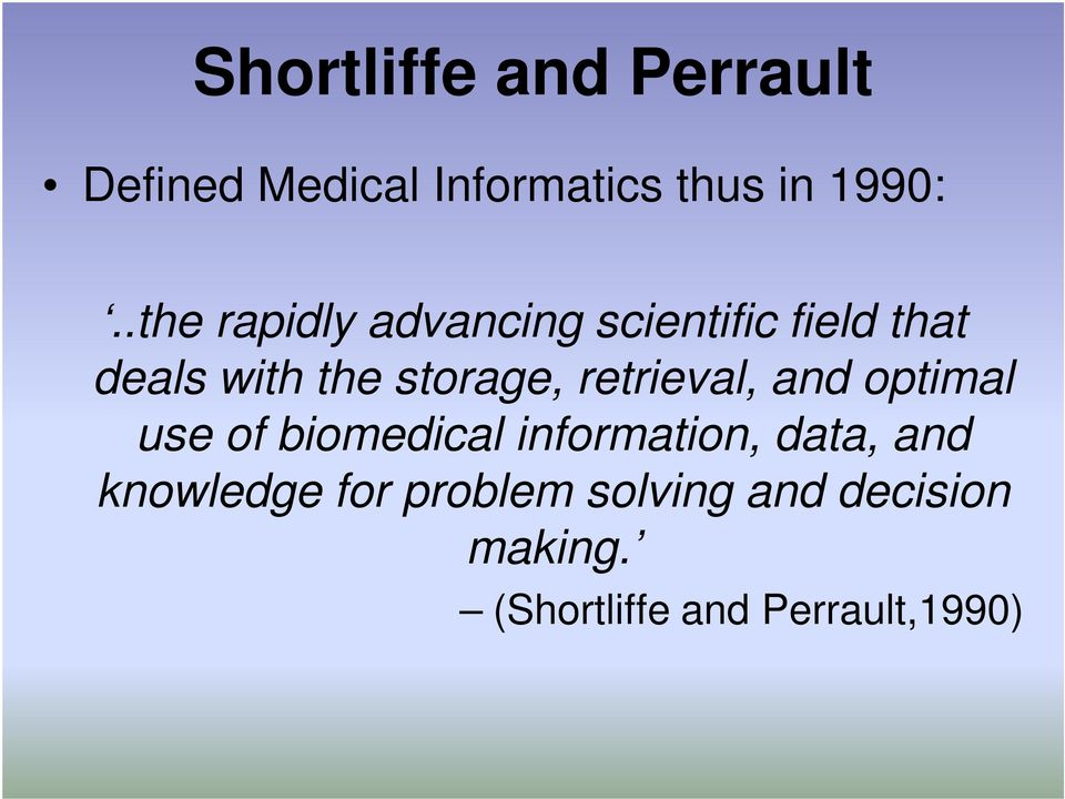 retrieval, and optimal use of biomedical information, data, and