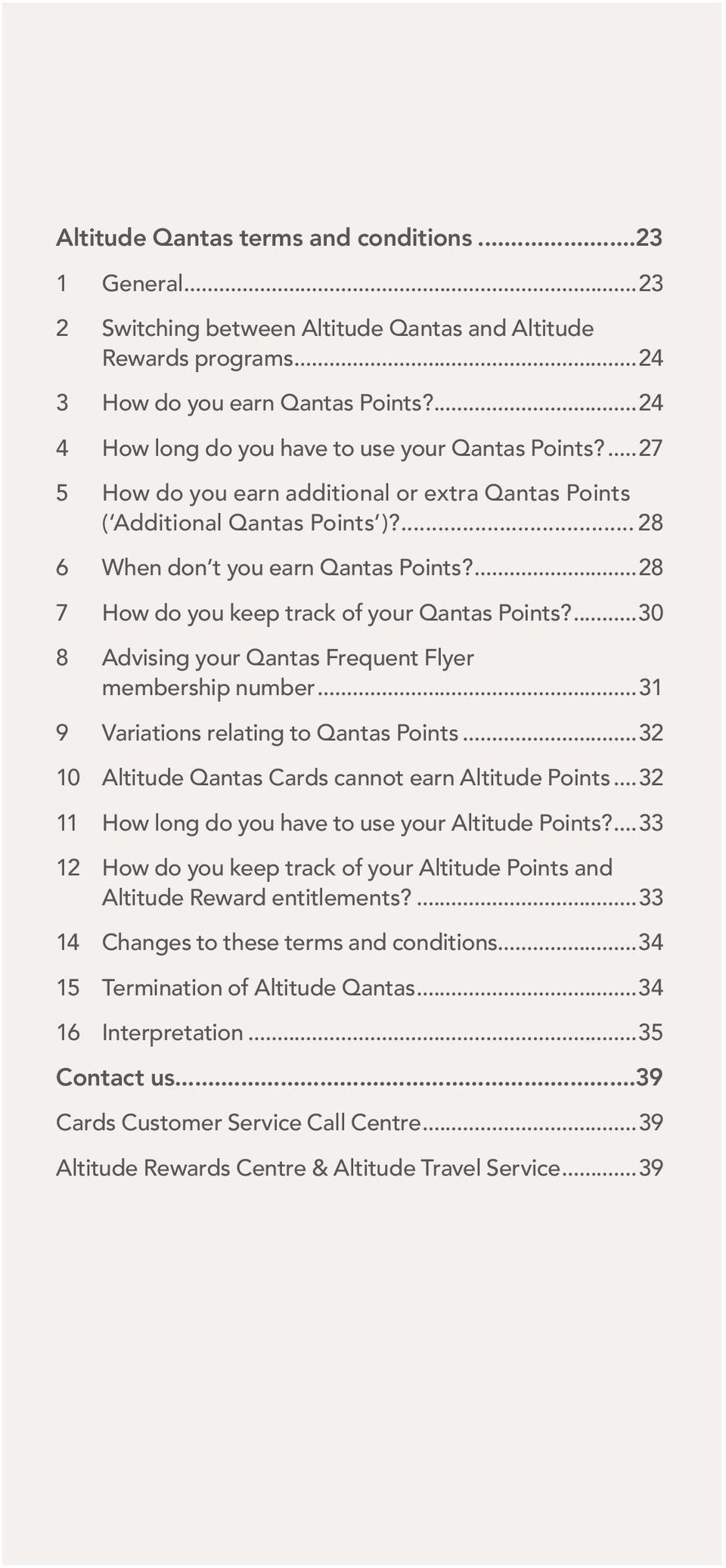 ...28 7 How do you keep track of your Qantas Points?...30 8 Advising your Qantas Frequent Flyer membership number...31 9 Variations relating to Qantas Points.