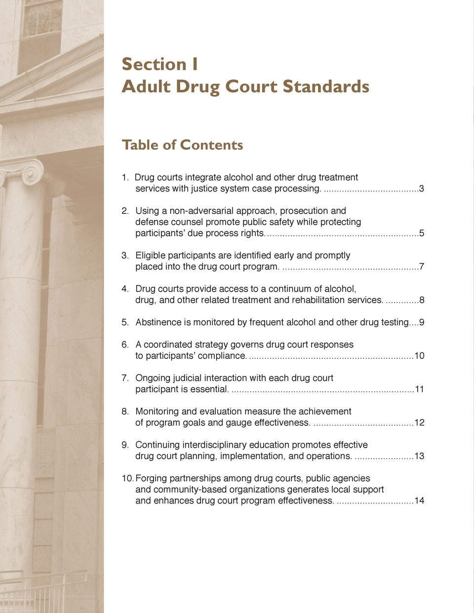 Eligible participants are identified early and promptly placed into the drug court program....7 4.