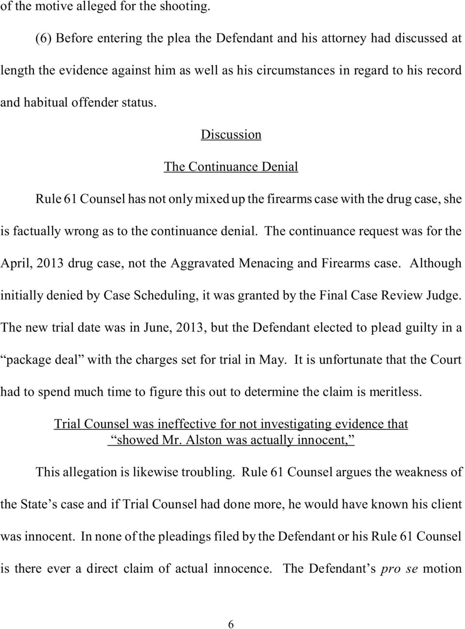 Discussion The Continuance Denial Rule 61 Counsel has not only mixed up the firearms case with the drug case, she is factually wrong as to the continuance denial.