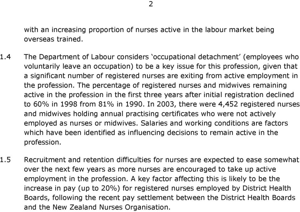 nurses are exiting from active employment in the profession.