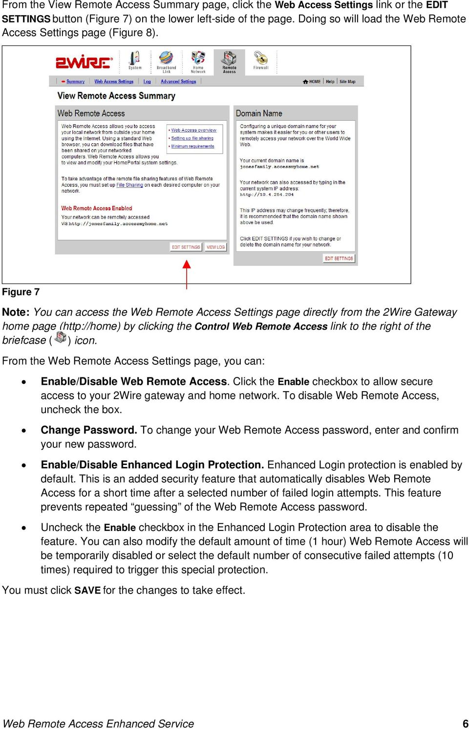 Figure 7 Note: You can access the Web Remote Access Settings page directly from the 2Wire Gateway home page (http://home) by clicking the Control Web Remote Access link to the right of the briefcase