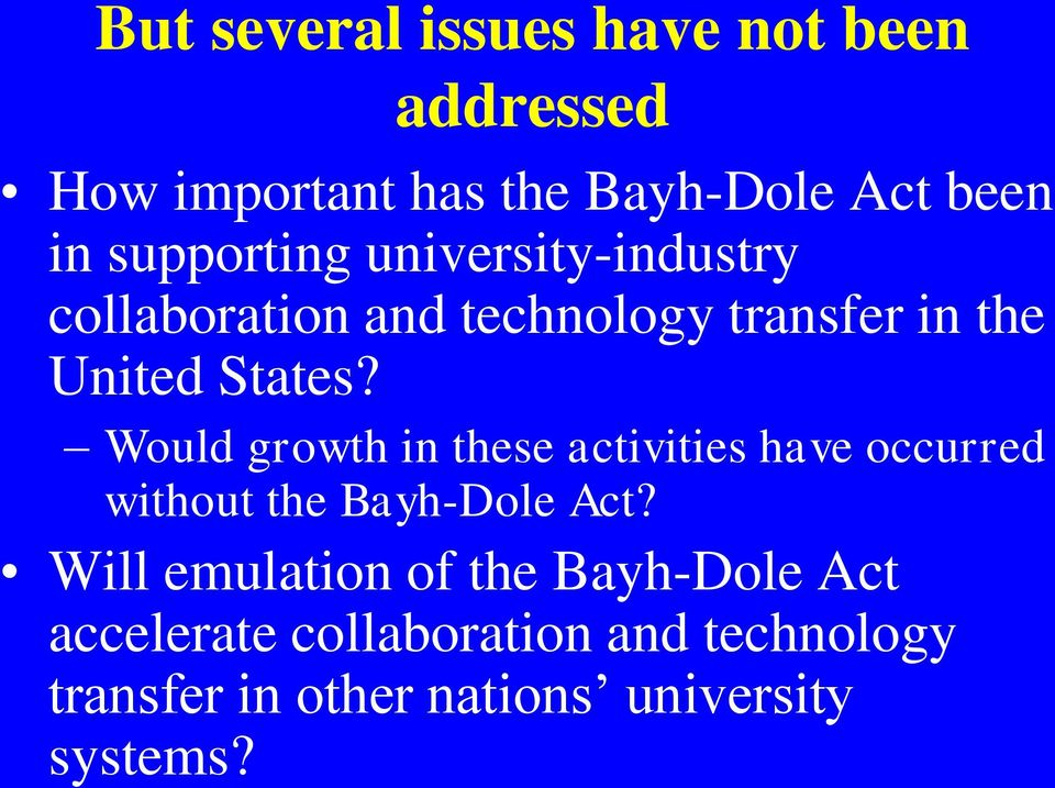 Would growth in these activities have occurred without the Bayh-Dole Act?