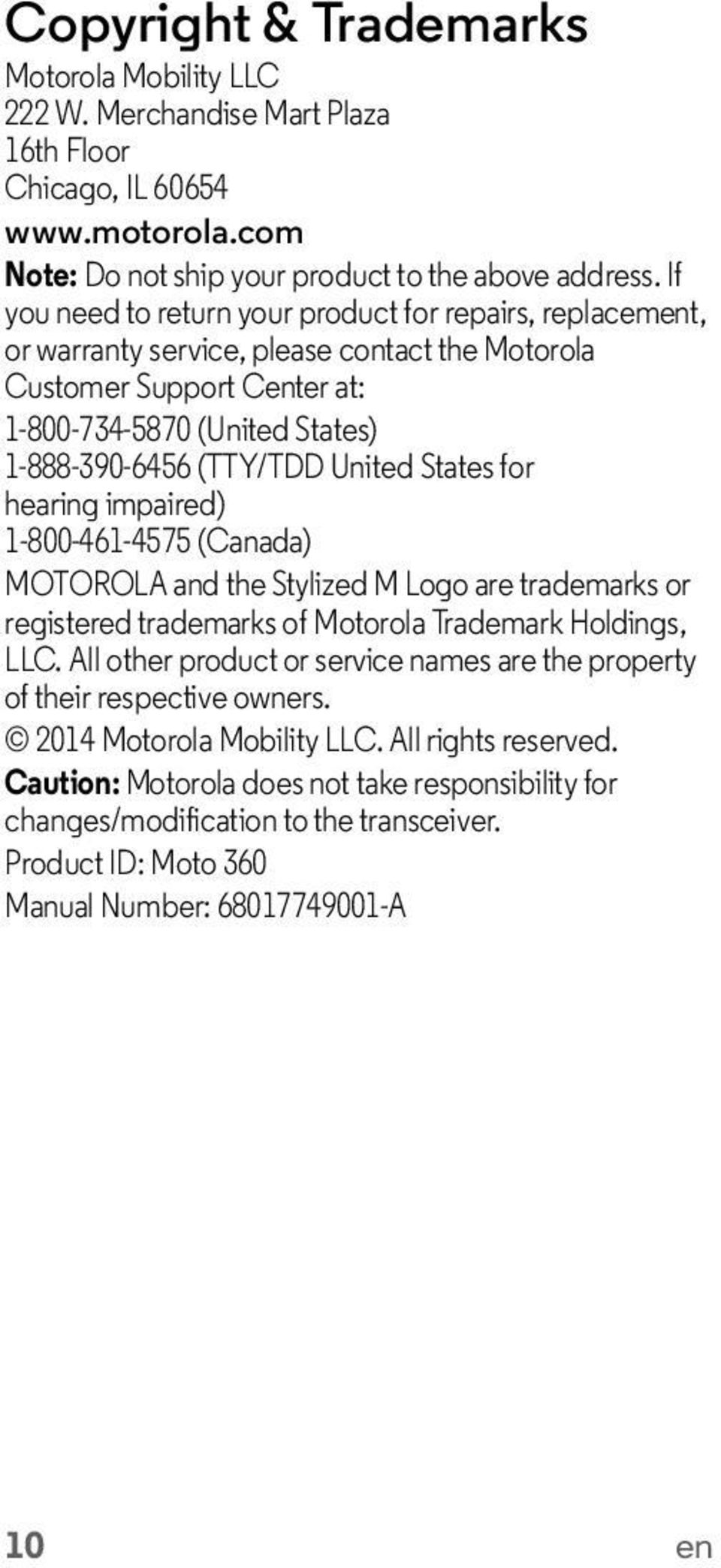 States for hearing impaired) 1-800-461-4575 (Canada) MOTOROLA and the Stylized M Logo are trademarks or registered trademarks of Motorola Trademark Holdings, LLC.