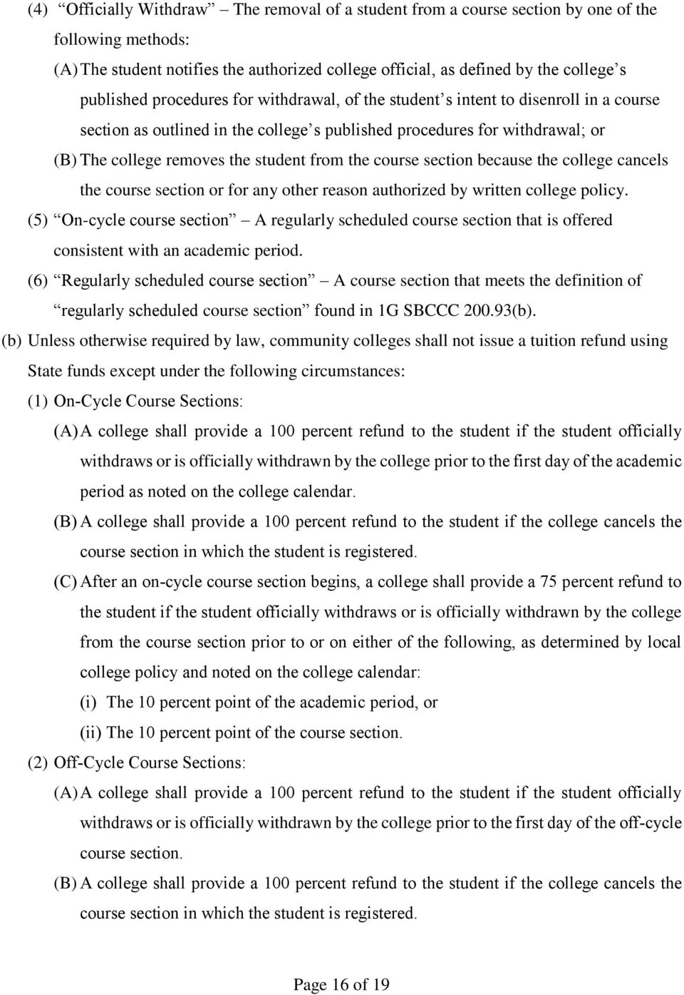 course section because the college cancels the course section or for any other reason authorized by written college policy.