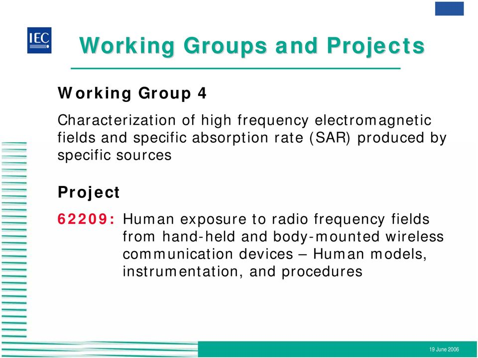 sources Project 62209: Human exposure to radio frequency fields from hand-held and