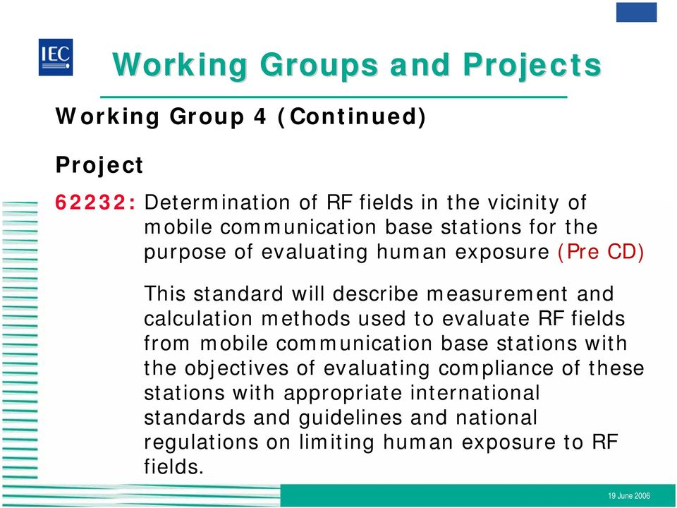 calculation methods used to evaluate RF fields from mobile communication base stations with the objectives of evaluating