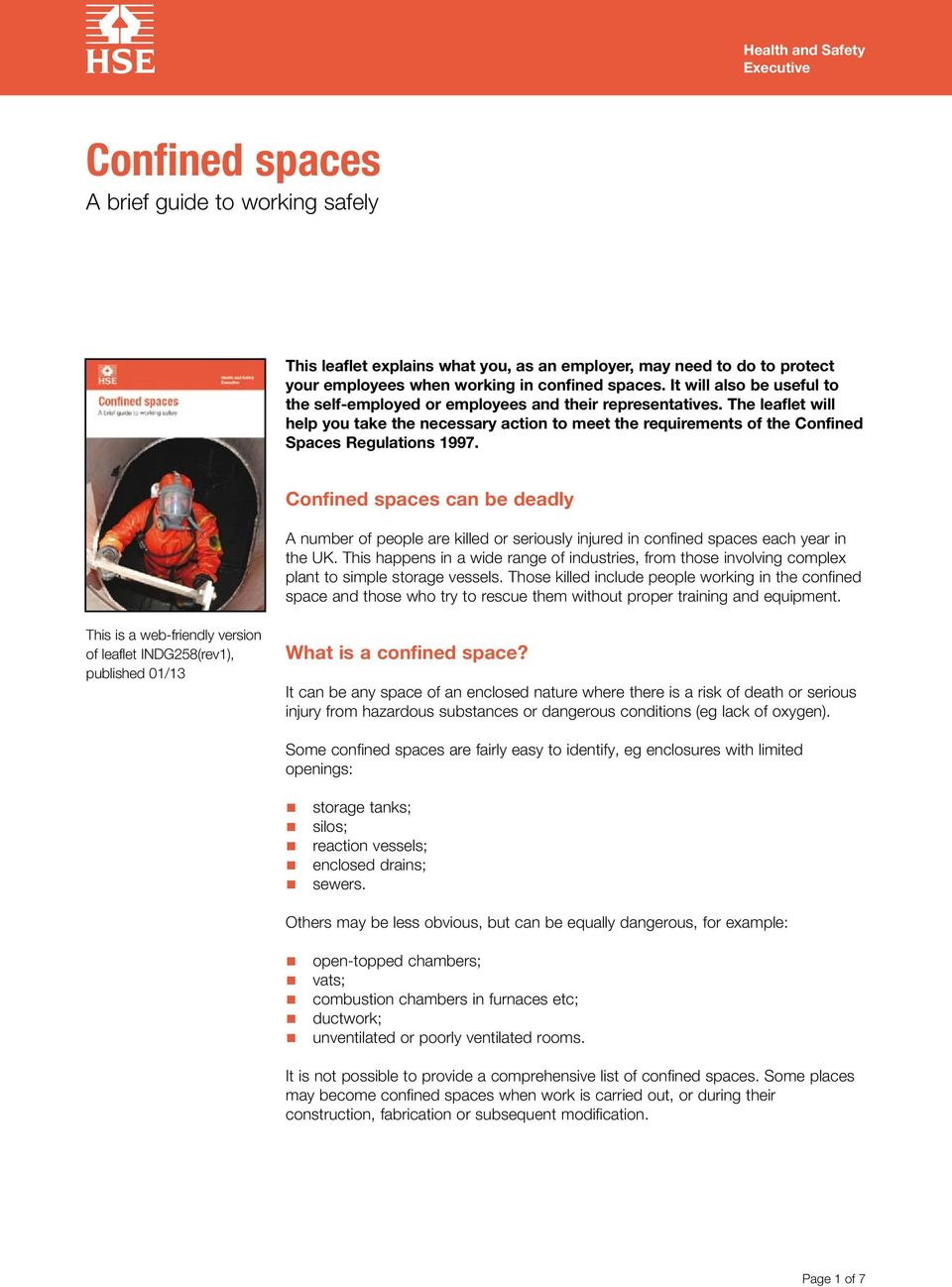 The leaflet will help you take the necessary action to meet the requirements of the Confined Spaces Regulations 1997.