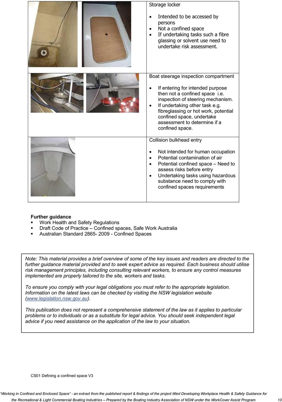 Collision bulkhead entry Not intended for human occupation Potential contamination of air Potential confined space Need to assess risks before entry Undertaking tasks using hazardous substance need