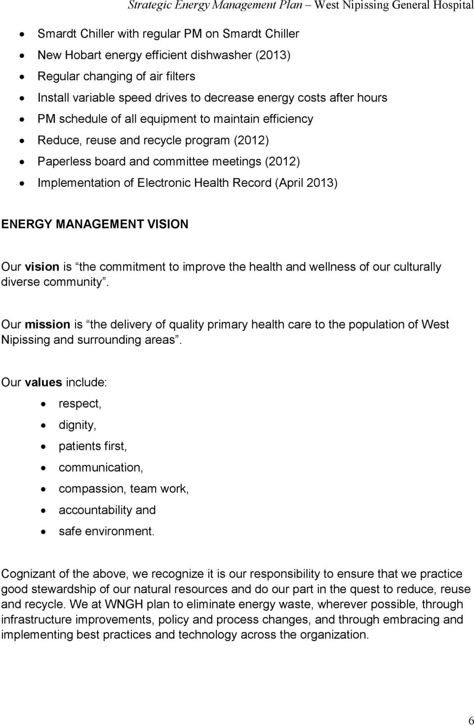 MANAGEMENT VISION Our vision is the commitment to improve the health and wellness of our culturally diverse community.