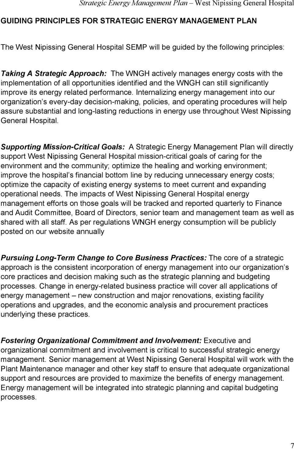 Internalizing energy management into our organization s every-day decision-making, policies, and operating procedures will help assure substantial and long-lasting reductions in energy use throughout