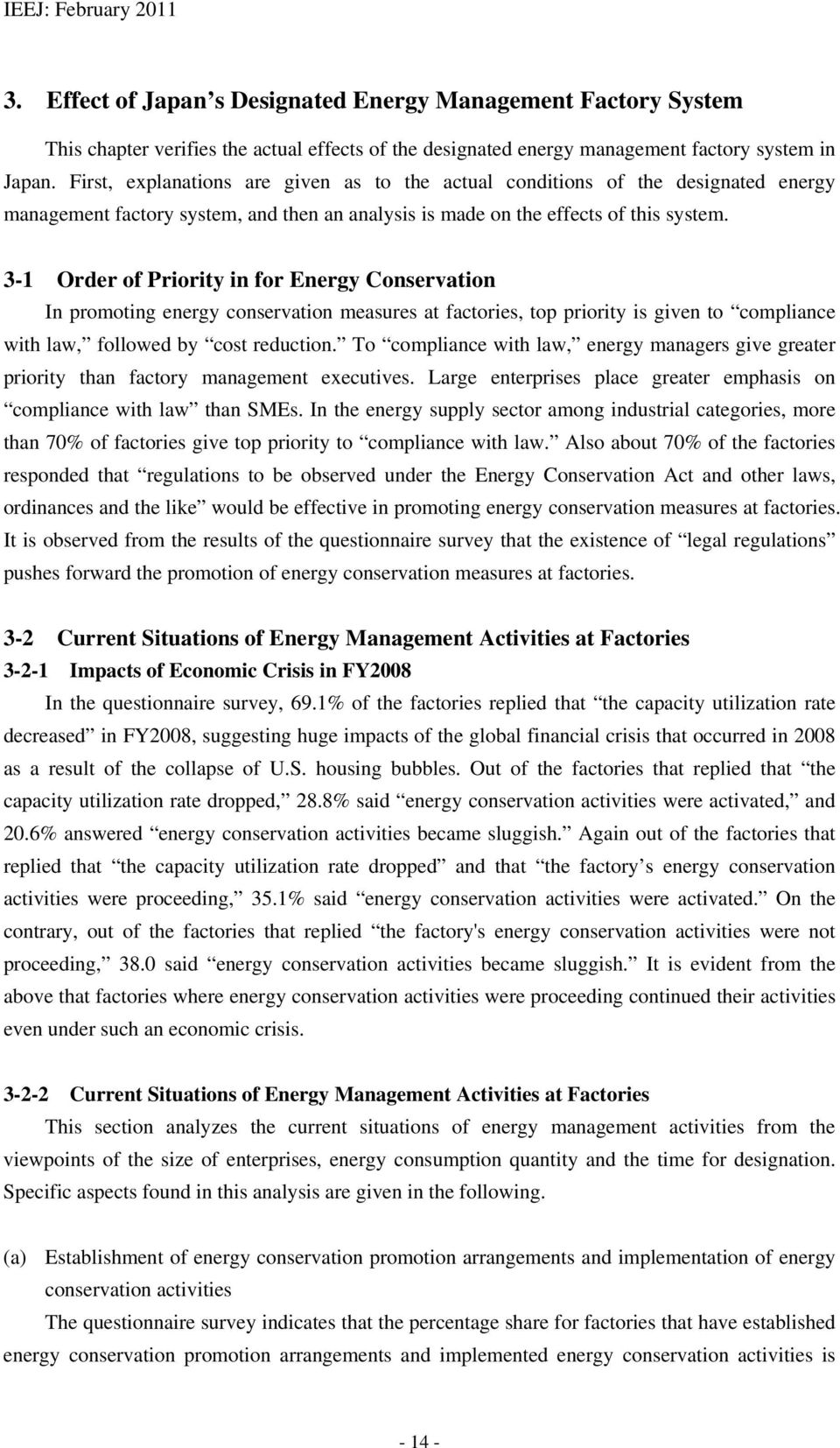 3-1 Order of Priority in for Energy Conservation In promoting energy conservation measures at factories, top priority is given to compliance with law, followed by cost reduction.